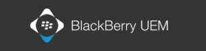 Moving Beyond EMM: Build Your Business with BlackBerry UEM